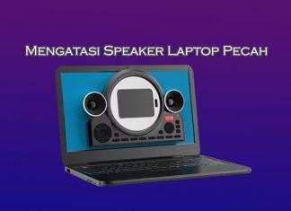 Cara mudah mengatasi speaker Laptop yang pecah atau kresek kresek
