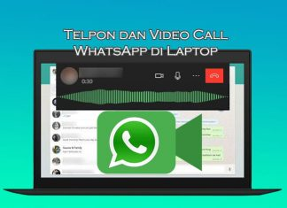 Cara melakukan panggilan telpon dan video call WhatsApp di Laptop Windows 10