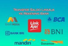Cara transfer saldo LinkAja ke rekening Bank BRI, BNI, BCA, Mandiri dan bank lainnya